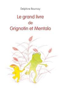 Le grand livre de Grignotin et Mentalo