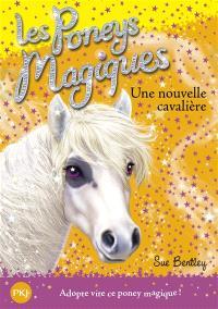 Les poneys magiques. Volume 9, Une nouvelle cavalière