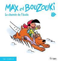 Max et Bouzouki. Volume 2, Le chemin de l'école