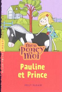 Mon poney et moi. Volume 2, Pauline et Prince
