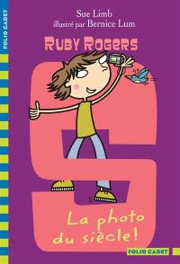 Ruby Rogers. Volume 10, La photo du siècle !
