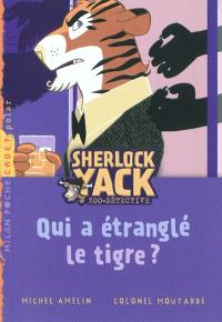 Sherlock Yack, zoo-détective. Volume 2, Qui a étranglé le tigre ?