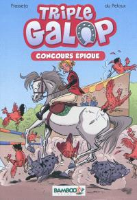 Triple galop. Volume 3, Concours épique
