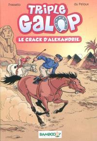 Triple galop. Volume 2, Le crack d'Alexandrie