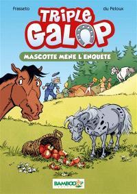 Triple galop. Volume 1, Mascotte mène l'enquête