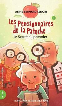Les pensionnaires de la Patoche. Volume 1, Le secret du pommier