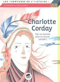 Charlotte Corday : tuer un homme pour en sauver 100.000 ?