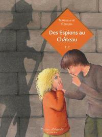 Des espions au château. Volume 2