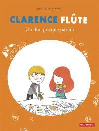 Clarence Flûte. Volume 2, Un duo presque parfait