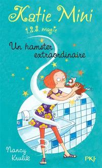Katie Mini : 1, 2, 3 magie !. Volume 1, Un hamster extraordinaire
