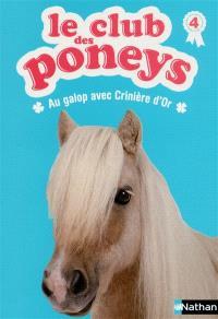 Le club des poneys. Volume 4, Au galop avec Crinière d'or