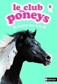 Le club des poneys. Volume 6, Cheyenne dans la nuit