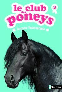 Le club des poneys. Volume 3, Tornado l'indomptable