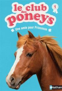 Le club des poneys. Volume 1, Une amie pour Princesse