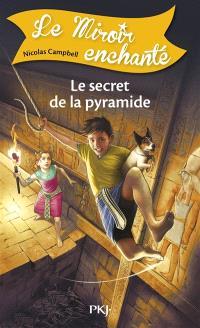 Le miroir enchanté. Volume 6, Le secret de la pyramide