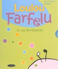 Loulou Farfelu. Volume 1, Loulou Farfelu et les différences