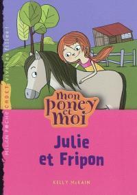 Mon poney et moi. Volume 3, Julie et Fripon