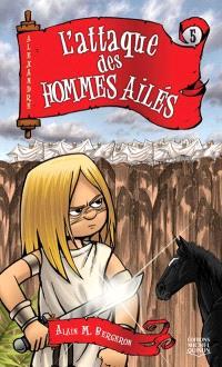Alexandre. Volume 5, L'attaque des hommes ailés