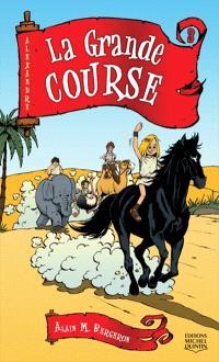 Alexandre. Volume 3, La grande course