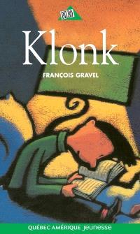 Klonk, ou, Comment se débarasser des adolescents  : roman