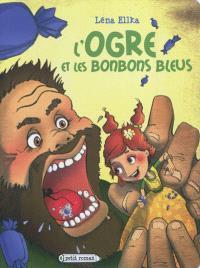 L'ogre et les bonbons bleus