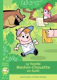 La famille Machin-Chouette en forêt
