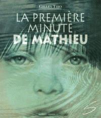 La première minute de Mathieu