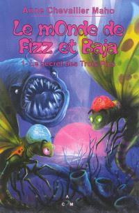 Le monde de Fizz et Baja. Volume 1, Le secret des Trois Pics