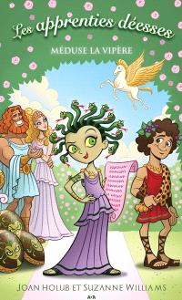 Les apprenties déesses. Volume 8, Méduse la vipère