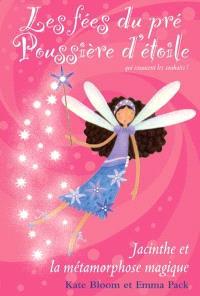Les fées du pré Poussière d'étoiles. Volume 2, Jacinthe et la métamorphose magique