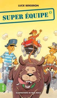 Les trois jojo. Volume 2, Super équipe