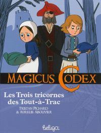 Magicus codex. Volume 5, Les trois tricornes des Tout-à-Trac