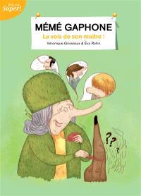 Mémé Gaphone : la voix de son maître !