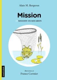 Mission. Volume 2, Mission ouaouaron