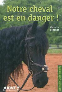 Notre cheval est en danger !