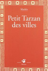 Petit Tarzan des villes