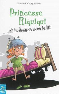 Princesse Riquiqui et le dragon sous le lit