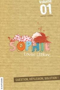 Sophie. Volume 1, Sophie fait des folies; Sophie vit un cauchemar; Sophie défend les petits fantômes