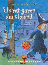 Laurie l'intrépide. Volume 4, Un rat-garou dans la nuit