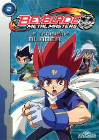 Beyblade metal master. Volume 2, Le troisième blader
