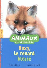 Animaux en détresse. Volume 4, Roxy, le renard blessé