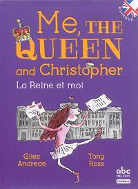 Me, the queen and Christopher = La reine et moi