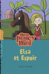 Mon poney et moi, Elsa et Espoir