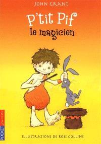 P'tit Pif, Le magicien