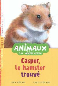 Animaux en détresse. Volume 7, Casper, le hamster trouvé
