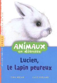 Animaux en détresse, Lucien, le lapin peureux