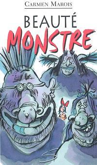 Beauté monstre  : un roman