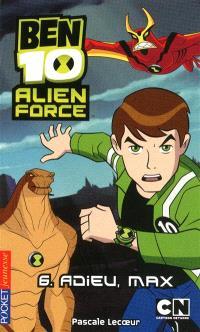 Ben 10 Alien Force. Volume 6, Adieu Max