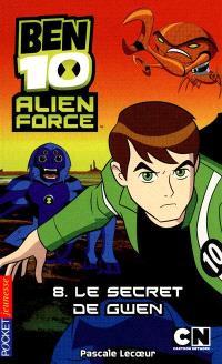 Ben 10 Alien Force. Volume 8, Le secret de Gwen