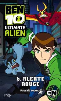Ben 10 Ultimate Alien. Volume 6, Alerte rouge